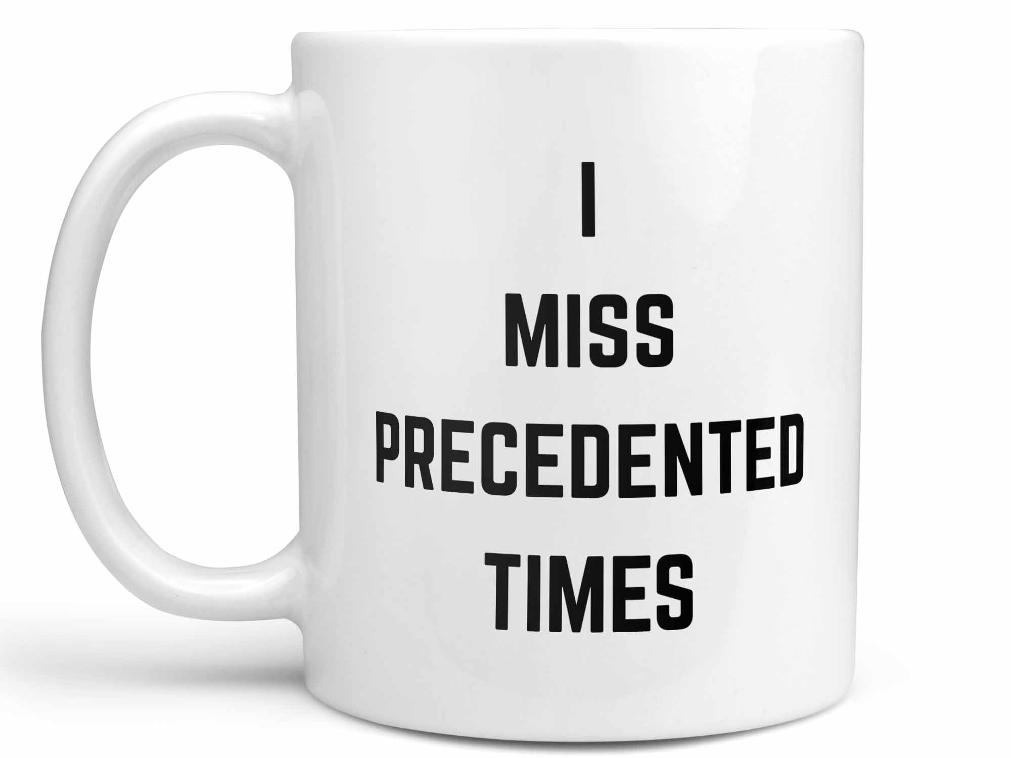 Precedented Times Coffee Mug