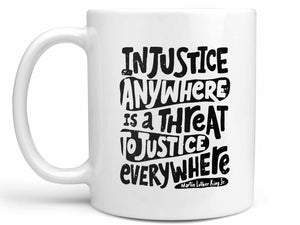 Injustice Anywhere Coffee Mug