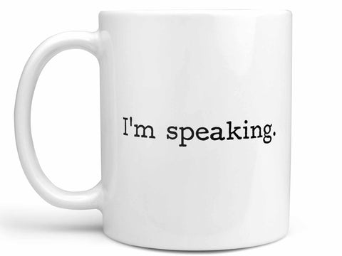 I'm Speaking Coffee Mug