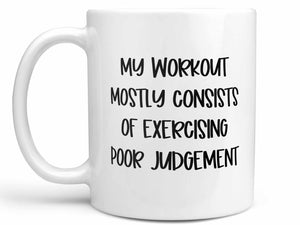 Poor Judgement Coffee Mug