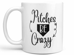 Pitches Be Crazy Coffee Mug
