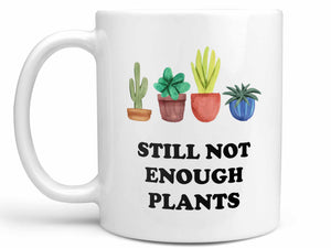 Not Enough Plants Coffee Mug