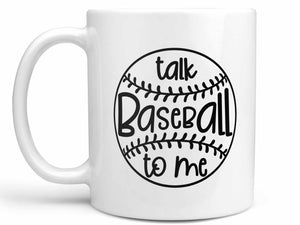 Talk Baseball to Me Coffee Mug