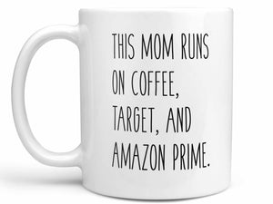 This Mom Runs on Coffee Mug