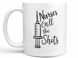 Nurses Call the Shots Coffee Mug