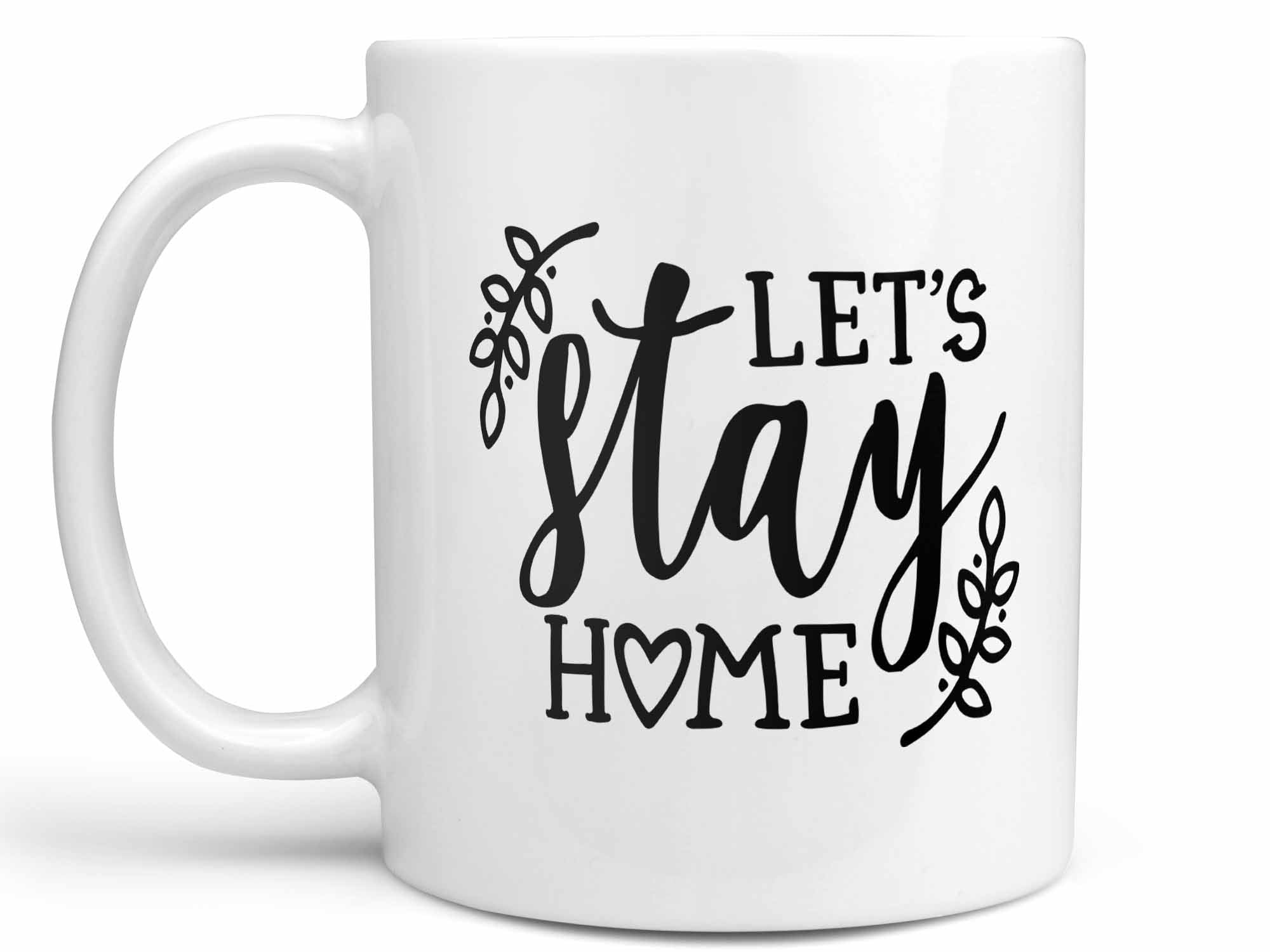 Let's Stay Home Coffee Mug
