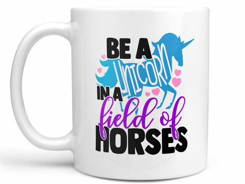 Be a Unicorn Coffee Mug