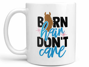 Barn Hair Don't Care Coffee Mug