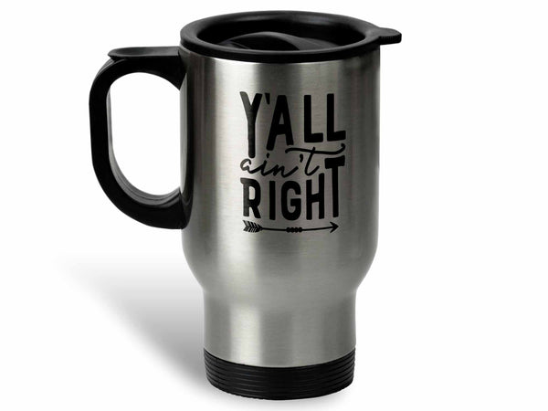 Ya'll Ain't Right Coffee Mug