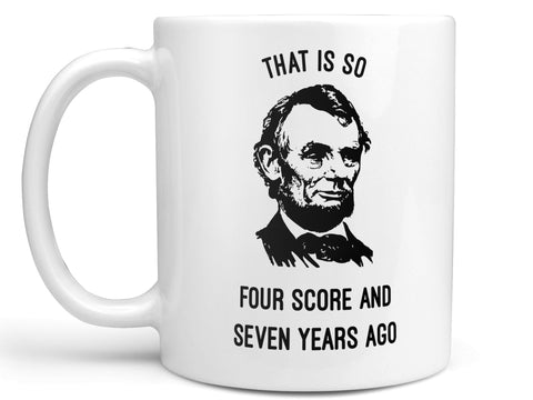 That is So Lincoln Coffee Mug,Coffee Mugs Never Lie,Coffee Mug