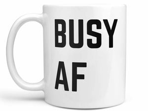 Busy AF Coffee Mug,Coffee Mugs Never Lie,Coffee Mug
