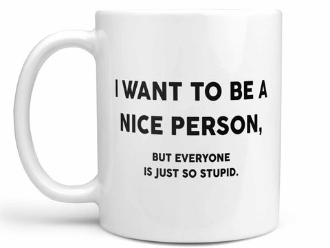 Everyone is Stupid Coffee Mug,Coffee Mugs Never Lie,Coffee Mug