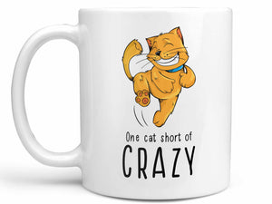 One Cat Short of Crazy Coffee Mug,Coffee Mugs Never Lie,Coffee Mug