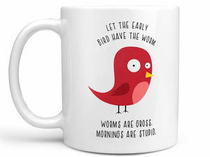 Early Bird Coffee Mug,Coffee Mugs Never Lie,Coffee Mug