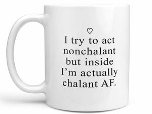 Act Nonchalant Coffee Mug,Coffee Mugs Never Lie,Coffee Mug