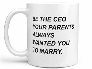 Be the CEO Coffee Mug,Coffee Mugs Never Lie,Coffee Mug
