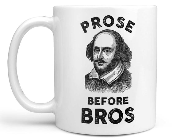 Prose Before Bros Coffee Mug,Coffee Mugs Never Lie,Coffee Mug