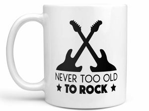 Never Too Old to Rock Coffee Mug