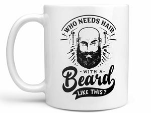 Who Needs Hair Coffee Mug,Coffee Mugs Never Lie,Coffee Mug