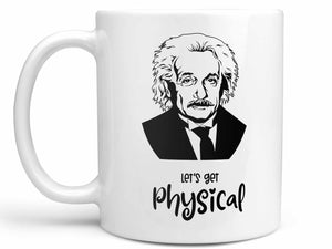 Let's Get Physical Einstein Coffee Mug,Coffee Mugs Never Lie,