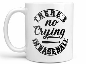 No Crying in Baseball Coffee Mug,Coffee Mugs Never Lie,Coffee Mug