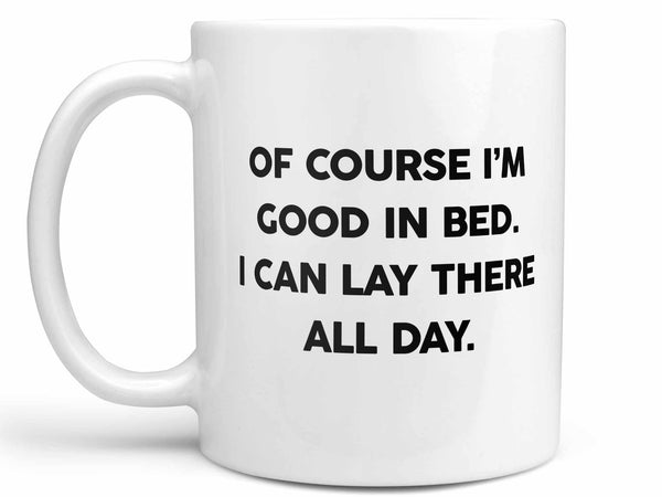 Good in Bed Coffee Mug,Coffee Mugs Never Lie,Coffee Mug
