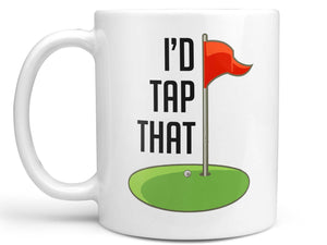 I'd Tap That Golf Coffee Mug,Coffee Mugs Never Lie,Coffee Mug