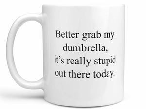 Grab My Dumbrella Coffee Mug,Coffee Mugs Never Lie,Coffee Mug