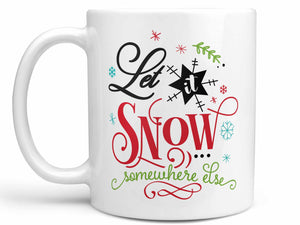 Let it Snow Coffee Mug,Coffee Mugs Never Lie,Coffee Mug