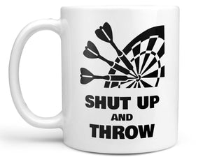 Shut Up and Throw Coffee Mug,Coffee Mugs Never Lie,Coffee Mug