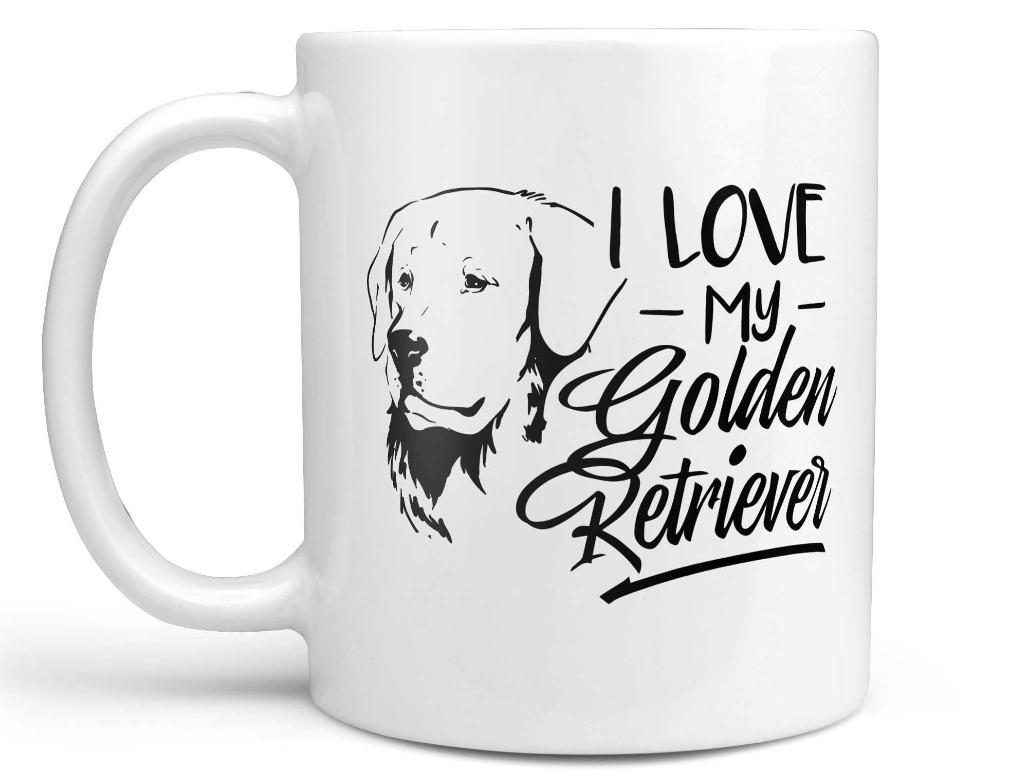I Love My Golden Retriever Coffee Mug,Coffee Mugs Never Lie,Coffee Mug