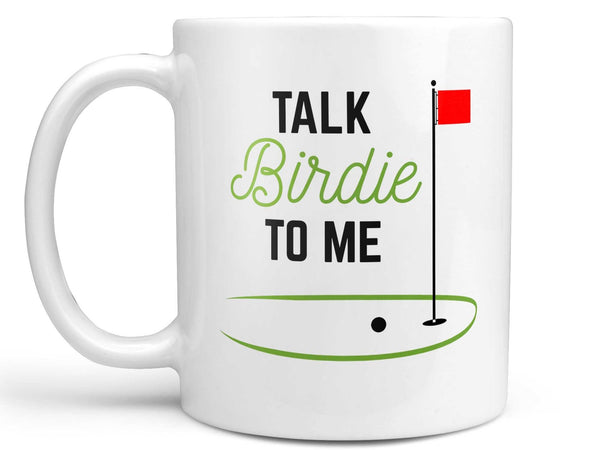 Talk Birdie to Me Coffee Mug,Coffee Mugs Never Lie,Coffee Mug