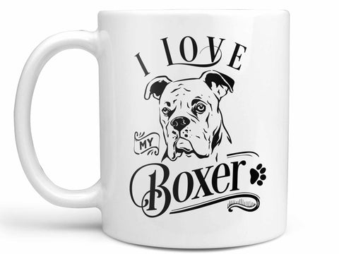 I Love My Boxer Coffee Mug,Coffee Mugs Never Lie,Coffee Mug