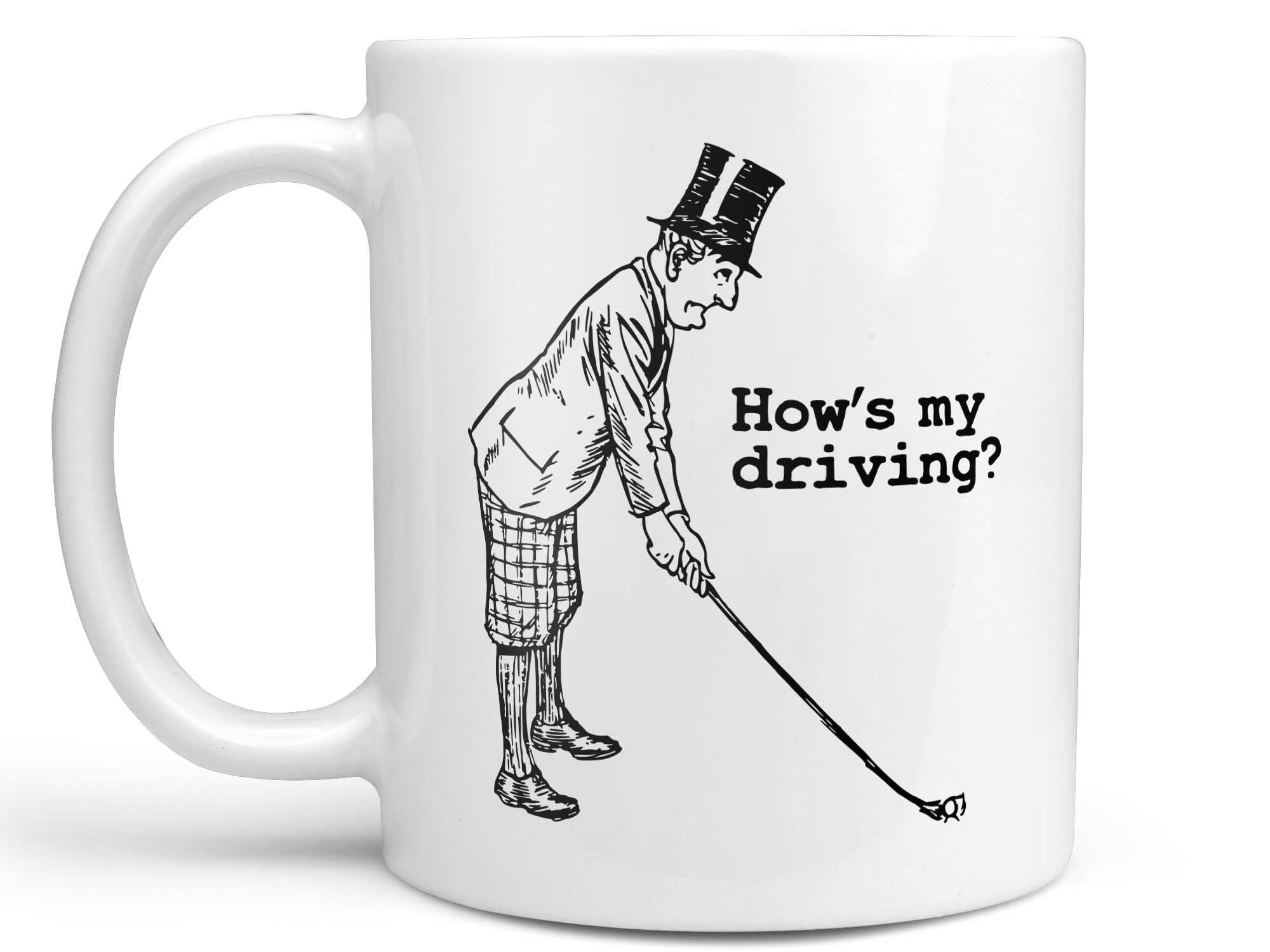 How's My Driving Golf Coffee Mug,Coffee Mugs Never Lie,Coffee Mug