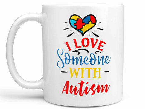 I Love Someone with Autism Coffee Mug,Coffee Mugs Never Lie,Coffee Mug