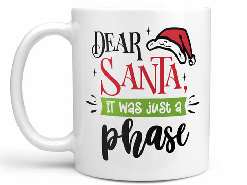 It Was Just a Phase Coffee Mug,Coffee Mugs Never Lie,Coffee Mug