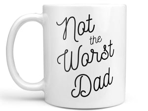 Not the Worst Dad Coffee Mug,Coffee Mugs Never Lie,Coffee Mug