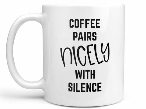 Coffee Pairs Nicely Coffee Mug,Coffee Mugs Never Lie,Coffee Mug