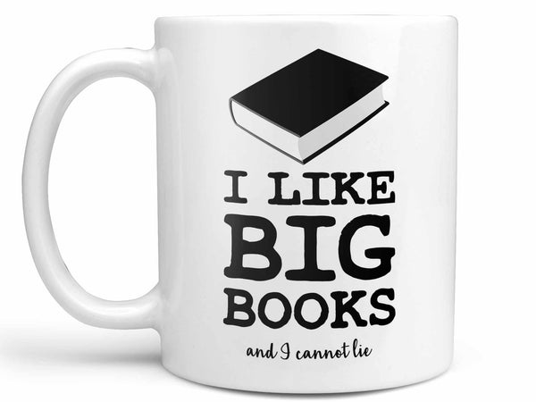 I Like Big Books Coffee Mug,Coffee Mugs Never Lie,Coffee Mug