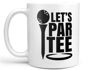 Let's Par Tee Golf Coffee Mug,Coffee Mugs Never Lie,Coffee Mug