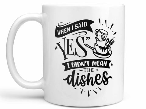 When I Said Yes Coffee Mug