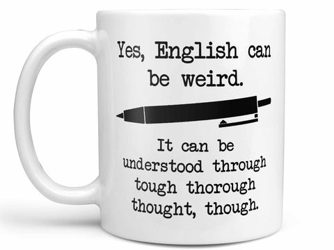 English Can Be Weird Coffee Mug,Coffee Mugs Never Lie,Coffee Mug