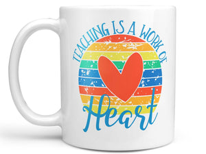 Teaching is a Work of Heart 3.0 Coffee Mug,Coffee Mugs Never Lie,Coffee Mug