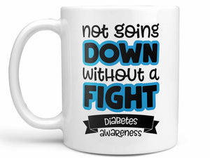 Not Going Down Diabetes Coffee Mug,Coffee Mugs Never Lie,Coffee Mug
