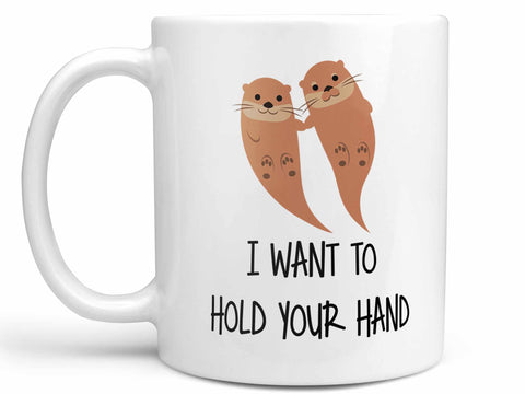 Hold Your Hand Otter Coffee Mug,Coffee Mugs Never Lie,Coffee Mug