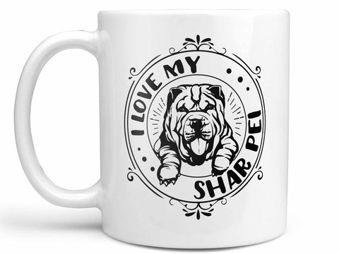 I Love My Shar Pei Coffee Mug,Coffee Mugs Never Lie,Coffee Mug