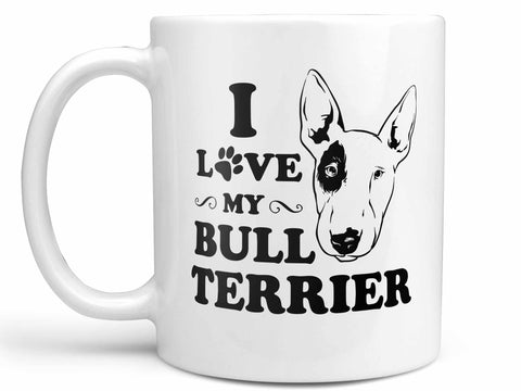 I Love My Bull Terrier Coffee Mug,Coffee Mugs Never Lie,Coffee Mug