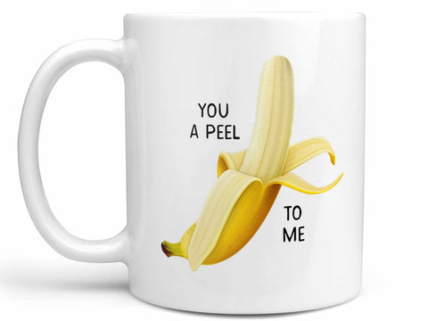 You A Peel Banana Coffee Mug,Coffee Mugs Never Lie,Coffee Mug