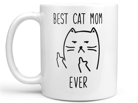 Best Cat Mom Ever Coffee Mug,Coffee Mugs Never Lie,Coffee Mug