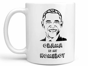 Obama is My Homeboy Coffee Mug,Coffee Mugs Never Lie,